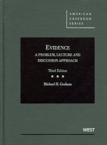9780314273581: Graham's Evidence: A Problem, Lecture and Discussion Approach, 3d (American Casebook Series)