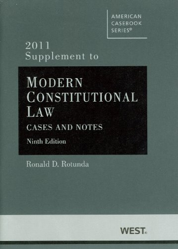 Modern Constitutional Law: Cases and Notes, 9th, 2011 Supplement (American Casebooks) (0314274340) by Ronald D. Rotunda