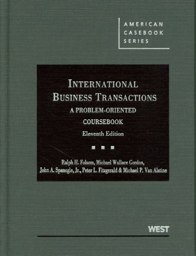 9780314274465: International Business Transactions: A Problem-Oriented Coursebook, 11th (American Casebook Series)