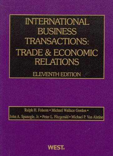 9780314274533: International Business Transactions: Trade and Economic Relations, 11th (American Casebooks) (American Casebook Series)