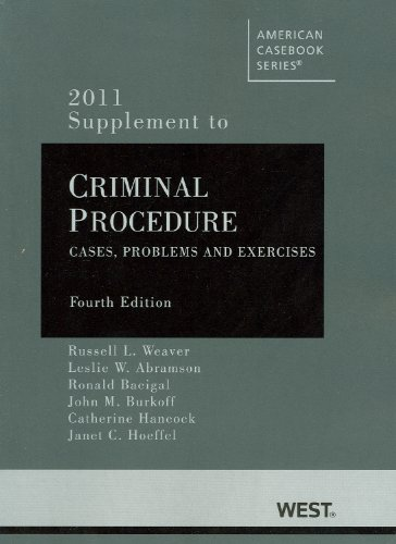 Criminal Procedure: Cases, Problems and Exercises, 4th,: Weaver, Russell L.;