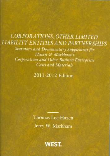 9780314275226: Corporations, Other Limited Liability Entities and Partnerships: Statutory and Documentary Supplement, 2011-2012