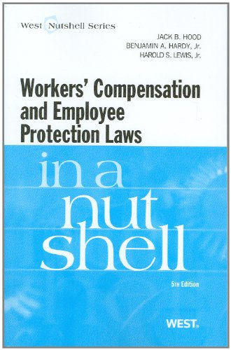 9780314275325: Workers Compensation and Employee Protection Laws in a Nutshell, 5th (In a Nutshell (West Publishing)) (Nutshell Series)
