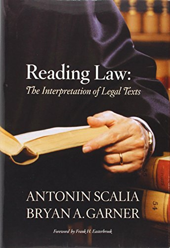 Reading Law: The Interpretation of Legal Texts (031427555X) by Antonin Scalia; Bryan A. Garner