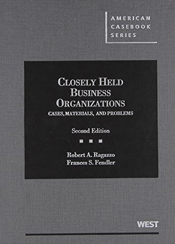 Closely Held Business Organizations: Cases, Materials, and: Ragazzo, Robert; Fendler,