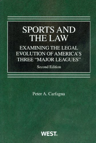 9780314275868: Sports and the Law: Examining the Legal Evolution of America's Three Major Leagues, 2d (American Casebook Series)