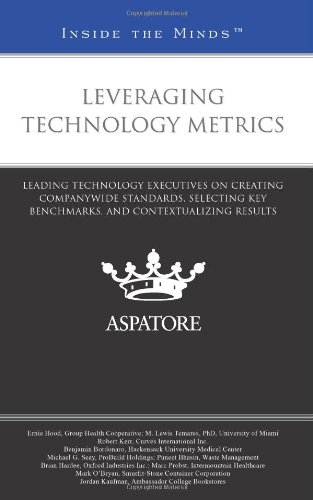 9780314277657: Leveraging Technology Metrics: Leading Technology Executives on Creating Companywide Standards, Selecting Key Benchmarks, and Contextualizing Results (Inside the Minds)