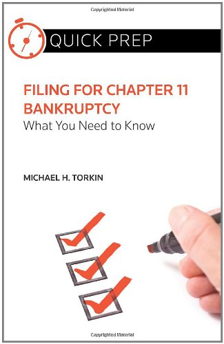 9780314277664: Filing for Chapter 11 Bankruptcy: What You Need to Know (Quick Prep)