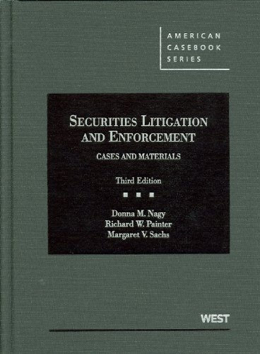 Securities Litigation and Enforcement Cases and Materials: Nagy, Donna M.