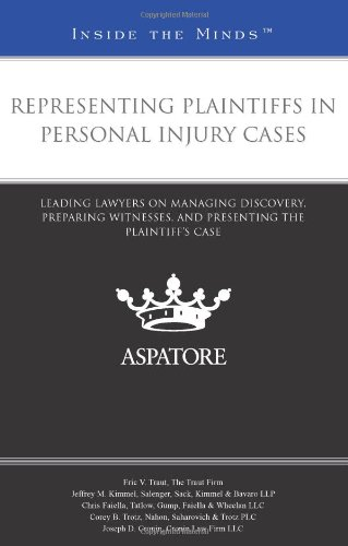 9780314278012: Representing Plaintiffs in Personal Injury Cases: Leading Lawyers on Managing Discovery, Preparing Witnesses, and Presenting the Plaintiff's Case (Inside the Minds)