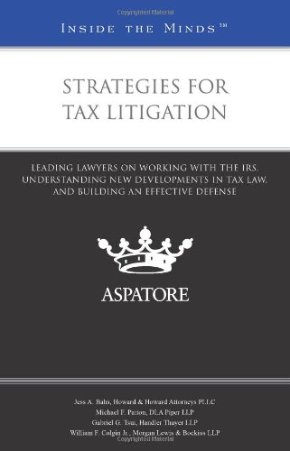 9780314278050: Strategies for Tax Litigation: Leading Lawyers on Working with the IRS, Understanding New Developments in Tax Law, and Building an Effective Defense (Inside the Minds)