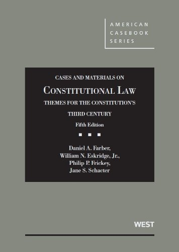 9780314278302: Cases and Materials on Constitutional Law, Themes for the Constitution's Third Century, (American Casebook)