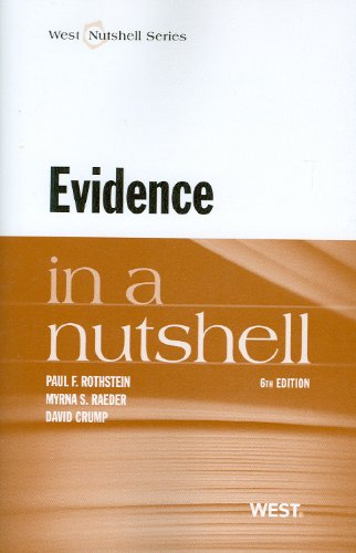 Rothstein, Raeder and Crump's Evidence in a Nutshell, 6th (0314278338) by Rothstein, Paul; Raeder, Myrna; Crump, David