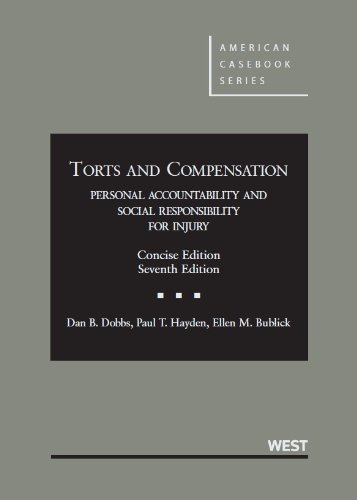 Torts and Compensation: Personal Accountability and Social: Dobbs, Dan; Hayden,