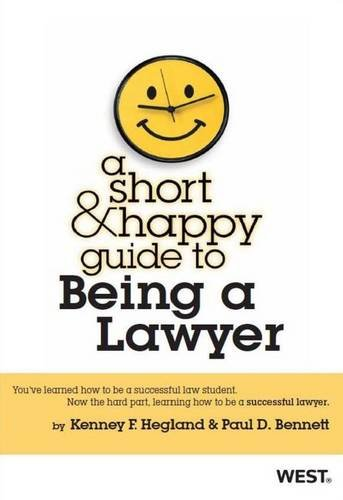 9780314278791: Hegland and Bennett's a Short and Happy Guide to Being a Lawyer (Short and Happy Series)
