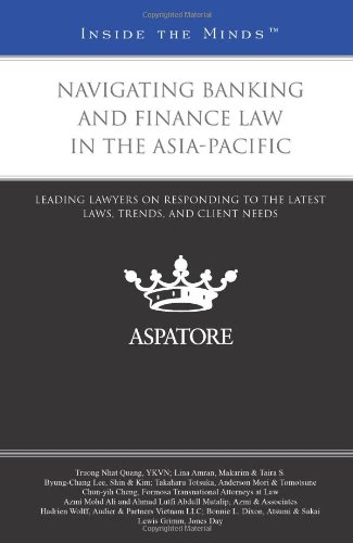 9780314278845: Navigating Banking and Finance Law in the Asia-Pacific: Leading Lawyers on Responding to the Latest Laws, Trends, and Client Needs (Inside the Minds)