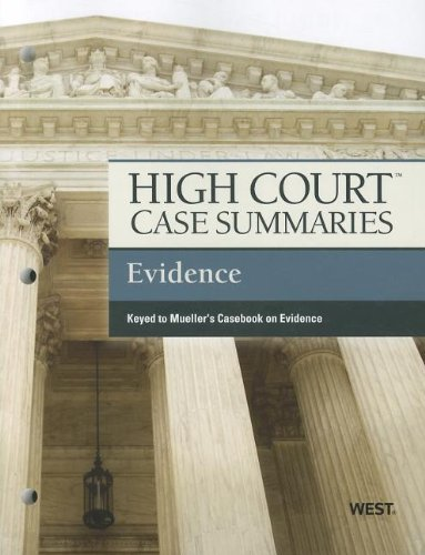 9780314279187: High Court Case Summaries on Evidence, Keyed to Mueller, 7th