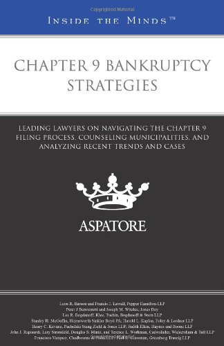 9780314279316: Chapter 9 Bankruptcy Strategies: Leading Lawyers on Navigating the Chapter 9 Filing Process, Counseling Municipalities, and Analyzing Recent Trends and Cases (Inside the Minds)