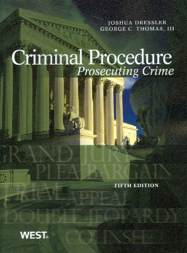 Criminal Procedure: Prosecuting Crime, 5th (American Casebook): Dressler, Joshua; Thomas