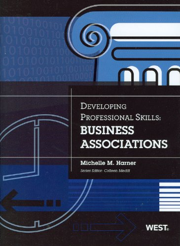 Developing Professional Skills: Business Associations: Harner, Michelle