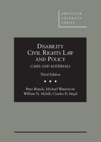 Blanck, Waterstone Myhill and Siegal's Disability Civil Rights Law and Policy, Cases and ...