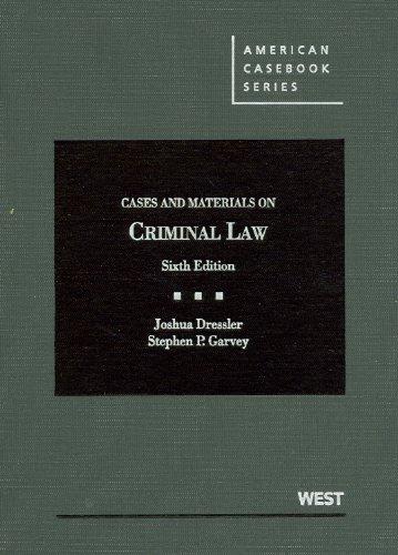 Cases and Materials on Criminal Law, 6th: Joshua Dressler; Stephen