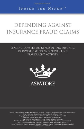 9780314280091: Defending Against Insurance Fraud Claims: Leading Lawyers on Representing Insurers in Investigating and Preventing Fraudulent Activity (Inside the Minds)