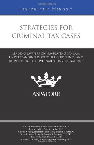 9780314280114: Strategies for Criminal Tax Cases: Leading Lawyers on Navigating Tax Law, Understanding Disclosure Guidelines, and Responding To Government Investigations (Inside the Minds)