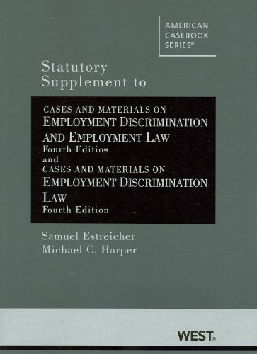 Estreicher and Harper's Statutory Supplement to Cases and Materials on Employment Discrimination and Employment Law, 4th (American Casebook Series) (0314280391) by Samuel Estreicher; Michael C Harper