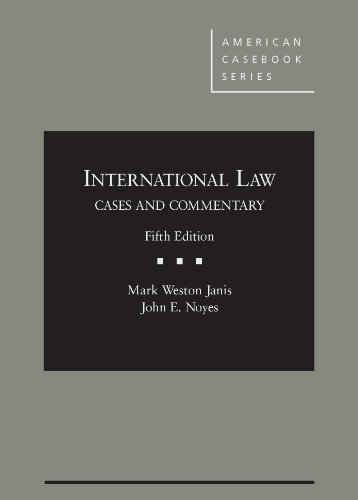 International Law: Cases and Commentary: Janis, Mark W.