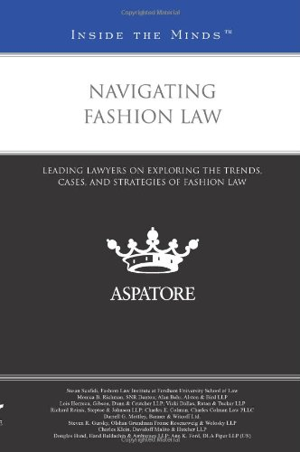 9780314280572: Navigating Fashion Law: Leading Lawyers on Exploring the Trends, Cases, and Strategies of Fashion Law (Inside the Minds)