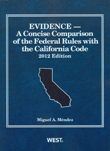 9780314280817: Evidence, A Concise Comparison of the Federal Rules with the California Code, 2012 (American Casebook Series)