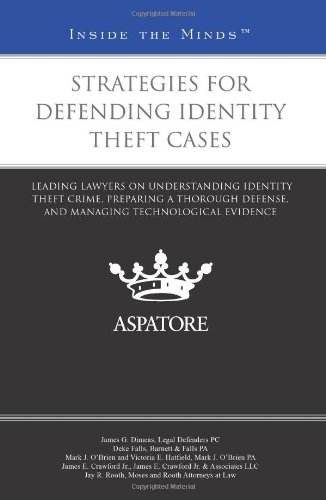 Strategies for Defending Identity Theft Cases: Leading Lawyers on Understanding Identity Theft Crime, Preparing a Thorough Defense, and Managing Technological Evidence (Inside the Minds) (0314280901) by Multiple Authors