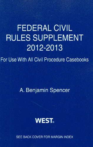 9780314280978: Federal Civil Rules Supplement, 2012-2013, For Use With All Civil Procedure Casebooks