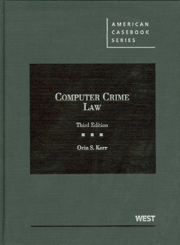 9780314281364: Orin Kerr: Computer Crime Law (American Casebook Series)