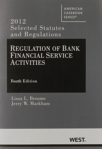 9780314281425: Regulation of Bank Financial Service Activities 4th: Selected Statutes and Regulations (2012) (American Casebook Series)