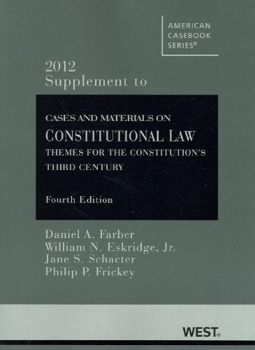 9780314281517: Cases and Materials on Constitutional Law: Themes for the Constitution's Third Century, 4th, 2012 Supplement (American Casebook)