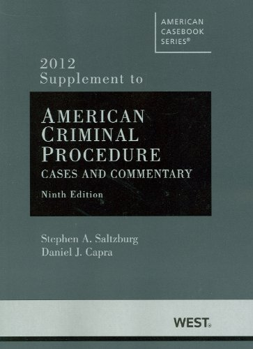 9780314281647: American Criminal Procedure, Cases and Commentary, 9th, Adjudicative 9th, Investigative 9th, 2012 Supplement (American Casebooks)
