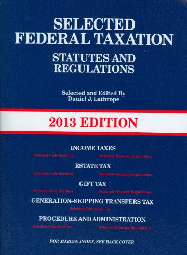 9780314281869: Selected Federal Taxation Statutes and Regulations, with Motro Tax Map, 2013 (Selected Statutes)