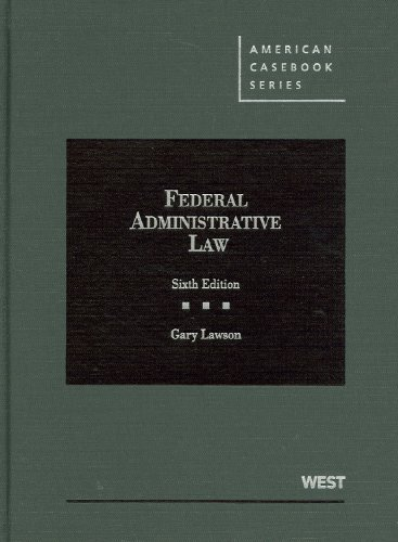 9780314282002: Federal Administrative Law, 6th (American Casebook Series)