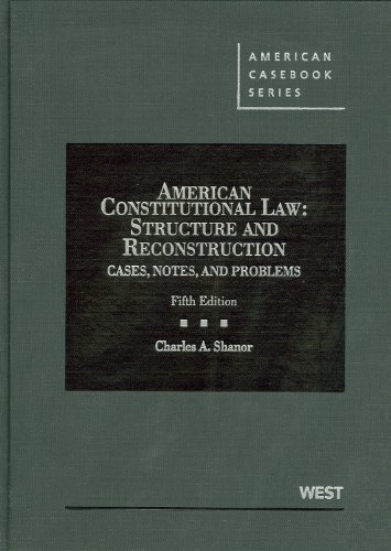9780314282224: American Constitutional Law: Structure and Reconstruction, Cases, Notes, and Problems, 5th (American Casebook Series)