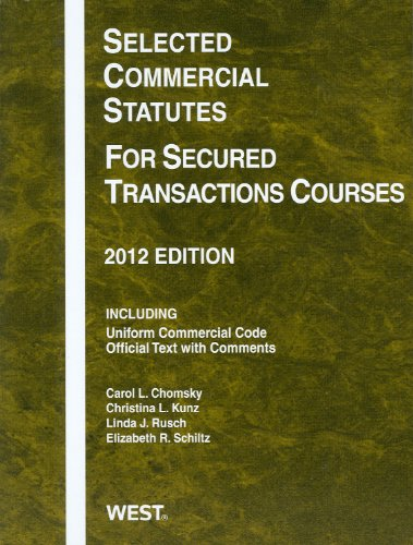 9780314282545: Selected Commercial Statutes For Secured Transactions Courses, 2012