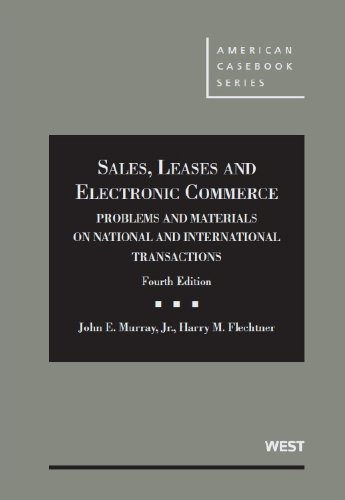 9780314282859: Sales, Leases and Electronic Commerce: Problems and Materials on National and International Transactions, 4th (American Casebook Series)