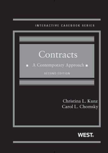 Contracts: A Contemporary Approach, 2d (Interactive Casebook: Kunz, Christina; Chomsky,