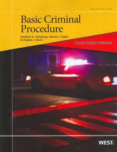 Black Letter Outline on Basic Criminal Procedure: Saltzburg, Stephen; Capra,