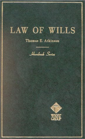 Handbook of the Law of Wills and: Thomas Atkinson