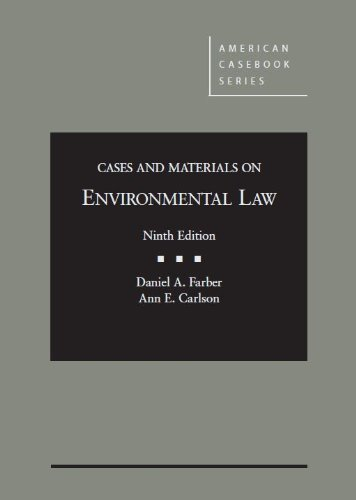 Farber and Carlson's Cases and Materials on Environmental Law, 9th (American Casebook Series) ...
