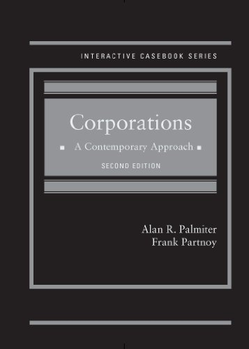 Corporations: A Contemporary Approach, 2d (Interactive Casebook: Palmiter, Alan; Partnoy,