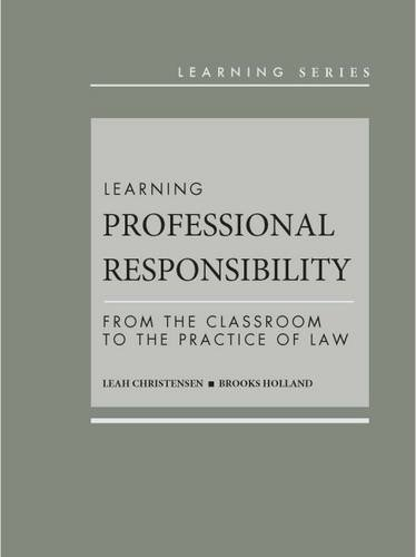 9780314284440: Learning Professional Responsibility: From the Classroom to the Practice of Law (Learning Series)