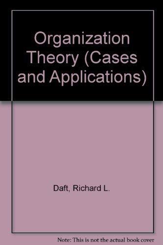 Organization Theory (Cases and Applications) (9780314284884) by Richard L. Daft; Kristen D. Skivington; Mark P. Sharfman